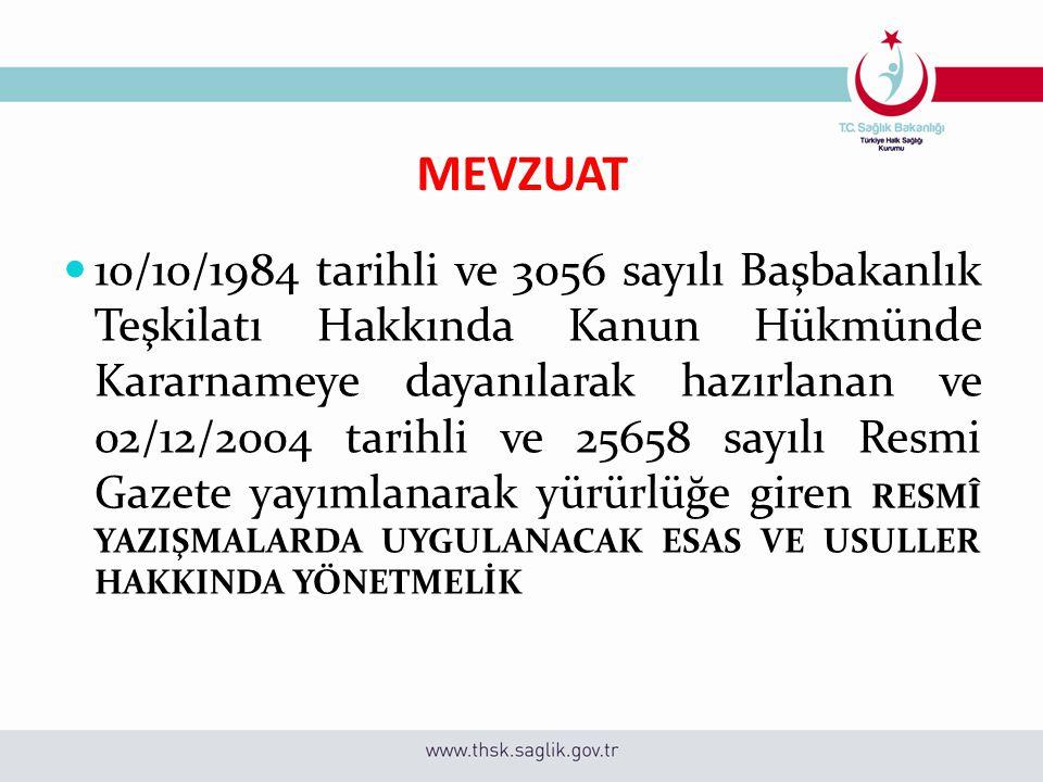 MEVZUAT 10/10/1984 tarihli ve 3056 sayılı Başbakanlık Teşkilatı Hakkında Kanun Hükmünde Kararnameye dayanılarak hazırlanan ve 02/12/2004 tarihli ve 25