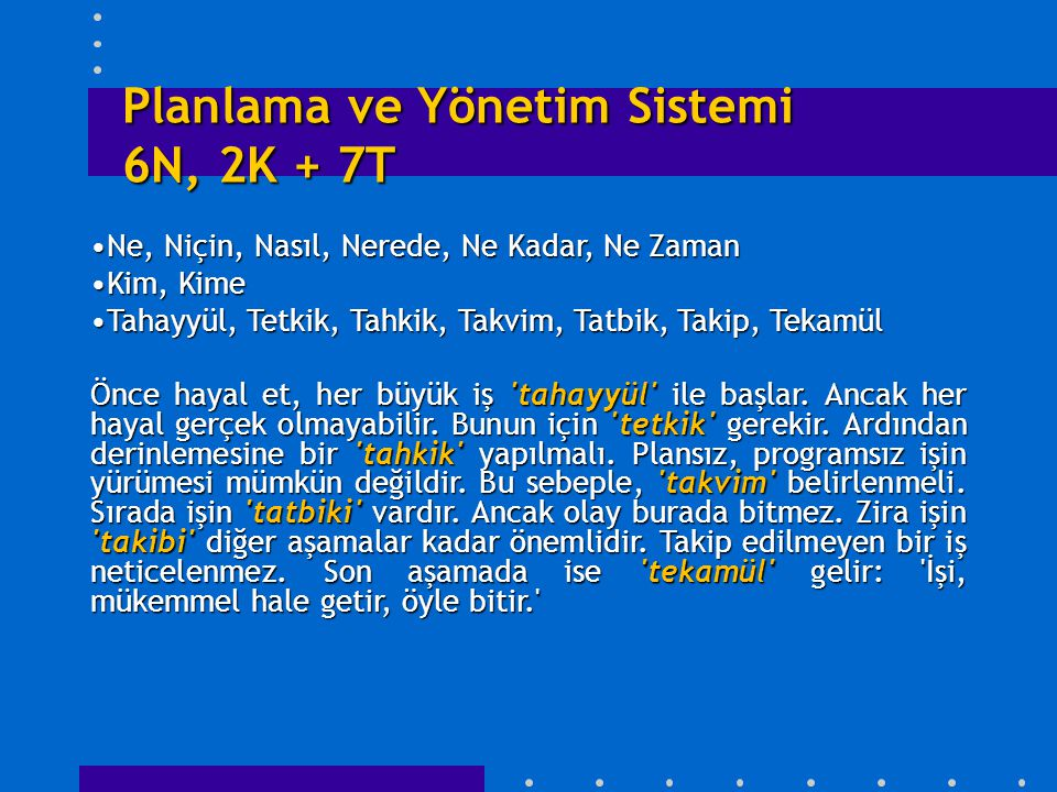 Planlama ve Yönetim Sistemi 6N, 2K + 7T Ne, Niçin, Nasıl, Nerede, Ne Kadar, Ne ZamanNe, Niçin, Nasıl, Nerede, Ne Kadar, Ne Zaman Kim, KimeKim, Kime Ta