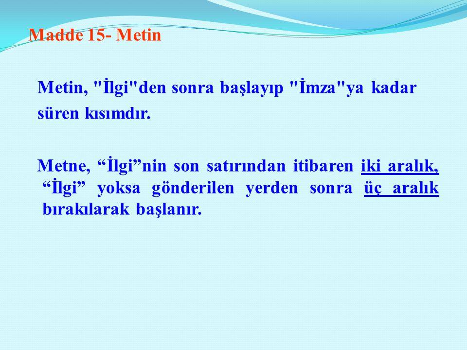 Madde 15- Metin Metin,