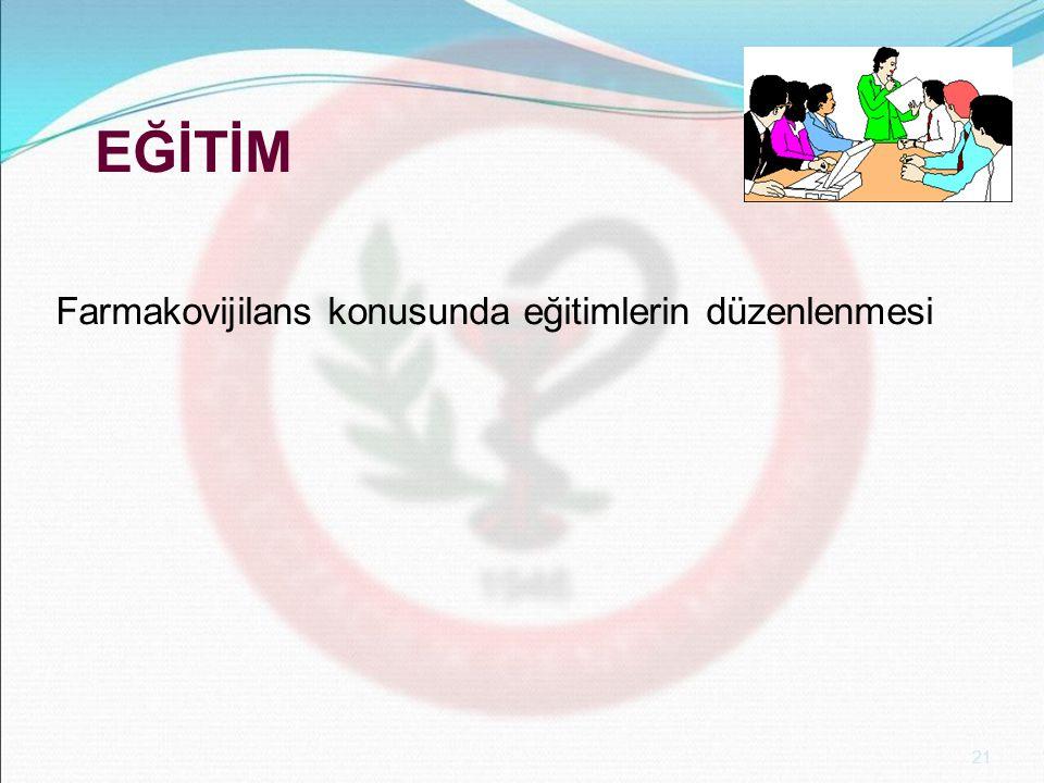 21 EĞİTİM Farmakovijilans konusunda eğitimlerin düzenlenmesi