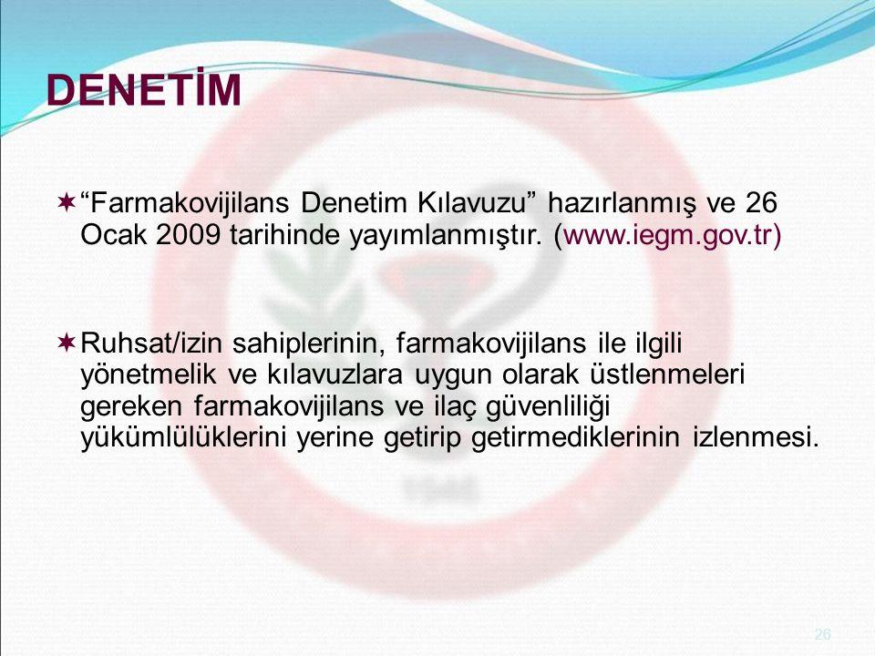 """26 DENETİM  """"Farmakovijilans Denetim Kılavuzu"""" hazırlanmış ve 26 Ocak 2009 tarihinde yayımlanmıştır. (www.iegm.gov.tr)  Ruhsat/izin sahiplerinin, fa"""