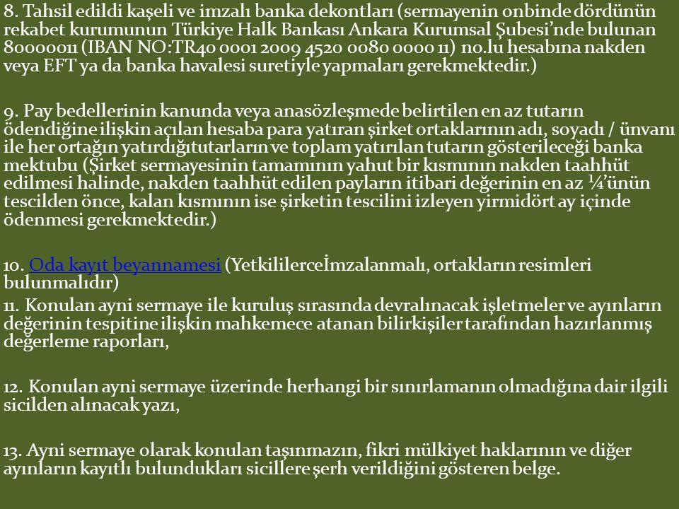 8. Tahsil edildi kaşeli ve imzalı banka dekontları (sermayenin onbinde dördünün rekabet kurumunun Türkiye Halk Bankası Ankara Kurumsal Şubesi'nde bulu