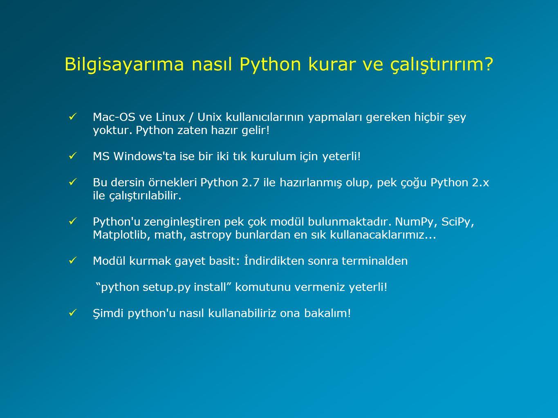 Python'da Döngü Yapıları (For Döngüsü) İndeks Kullanarak For Döngüsü İterasyonu >>> yildizlar = ['rigel , 'betelgeuse , 'bellatrix ] >>> for indeks in range(len(yildizlar)): print 'Yildiz : , yildizlar[indeks] Yildiz : rigel Yildiz : betelgeuse Yildiz : bellatrix İç-içe For Döngüleri (Nested Loops) >>> for x in xrange(1, 11): for y in xrange(1, 11): print %d * %d = %d % (x, y, x*y) Sonuç : 1'den 10'a çarpım tablosu.