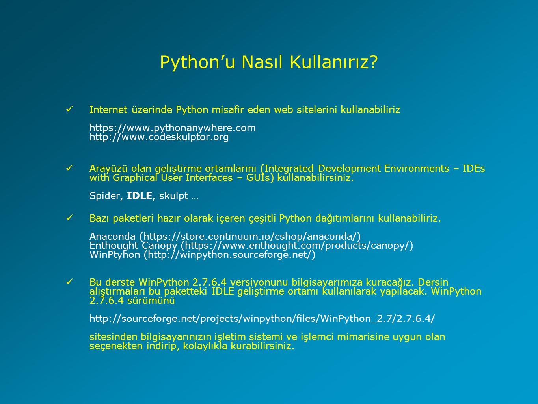 Python da Değişkenler Diğer programlama dillerinden farklı olarak Python da değişkenler için hafızada boyut sabitlemek üzere önceden tür tanımlaması yapılmaz sayac = 100 # Tam sayı değişken toplam = 1000.0 # Reel sayı değişken ad = astronomi # Metin (string) değişken print sayac → 100 print toplam → 1000.0 print ad → astronomi Birden fazla değişkenin değerini aynı anda belirleyebilirsiniz a = b = c = 1 sayac, toplam, ad = 100, 1000.0, astronomi Bir Python değişkeni bir kez tanımlandıktan sonra sayı (number), metin (string), liste (list), demet (tuple), ya da sözlük (dictionary) türlerinden birini alır