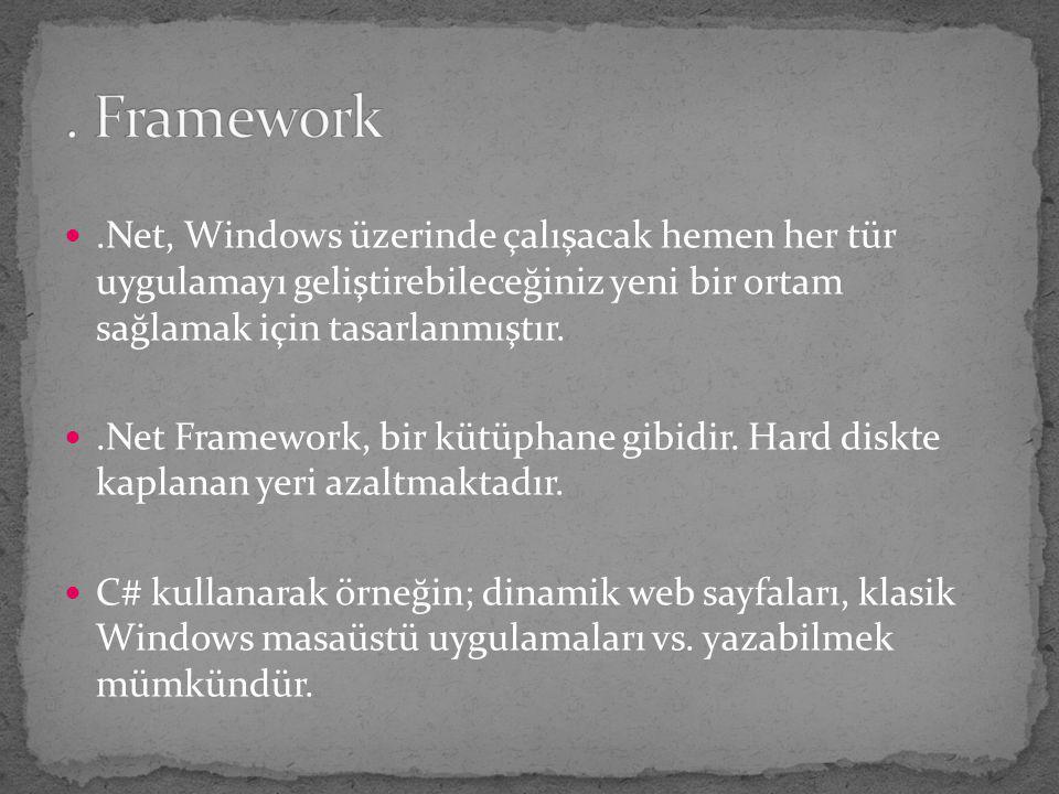.Net, Windows üzerinde çalışacak hemen her tür uygulamayı geliştirebileceğiniz yeni bir ortam sağlamak için tasarlanmıştır..Net Framework, bir kütüpha