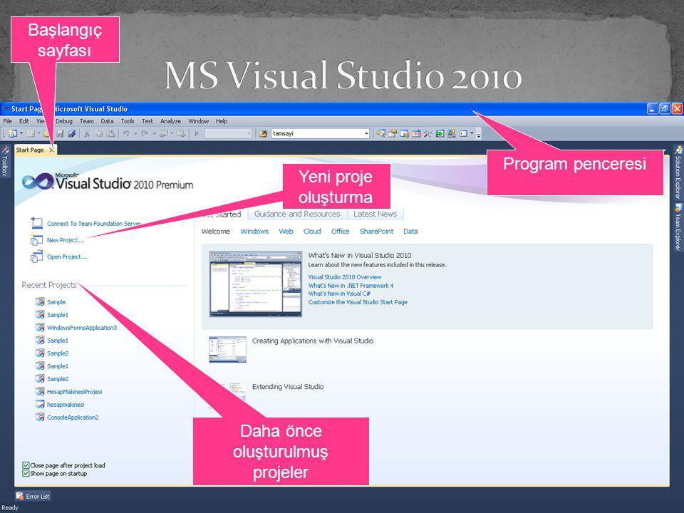 Yeni proje oluşturma Başlangıç sayfası Daha önce oluşturulmuş projeler Program penceresi