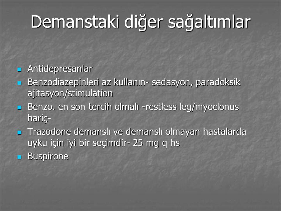 Demansta ayırıcı tanı Deliryum Deliryum Emosyonel (Mood) bozukluklar Emosyonel (Mood) bozukluklar Bellek sorunları Bellek sorunları Çevresel unsurlar Çevresel unsurlar Nörolojik sendromlar Nörolojik sendromlar Toksinler Toksinler Zeka ( a priori düşük) Zeka ( a priori düşük) Amnestik sendromlar Amnestik sendromlar