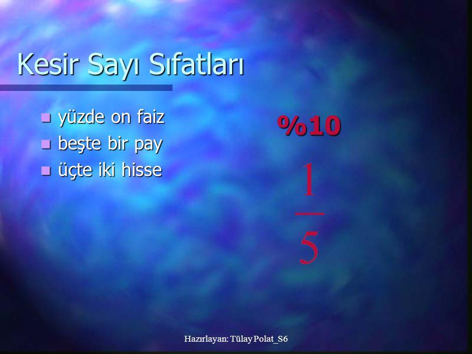 Hazırlayan: Tülay Polat_S6 Üleştirme Sayı Sıfatları birer kitap birer kitap beşer ay beşer ay altışar kalem altışar kalem