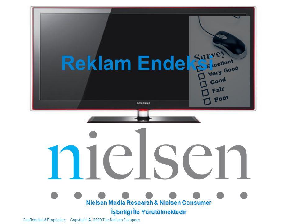 Confidential & Proprietary Copyright © 2009 The Nielsen Company Reklam Endeksi Nielsen Media Research & Nielsen Consumer İşbirliği İle Yürütülmektedir