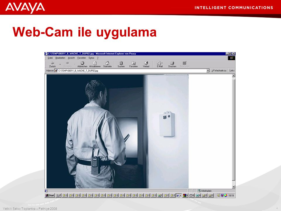 4 Yetkili Satıcı Toplantısı – Fethiye 2008 Web-Cam ile uygulama