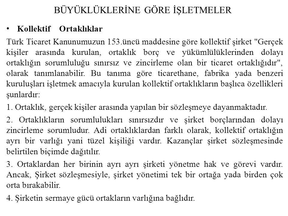 Kollektif Ortaklıklar Türk Ticaret Kanunumuzun 153.üncü maddesine göre kollektif şirket