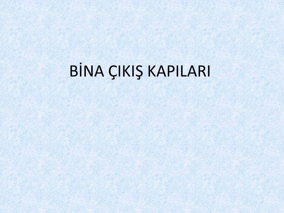 BİNA ÇIKIŞ KAPILARI