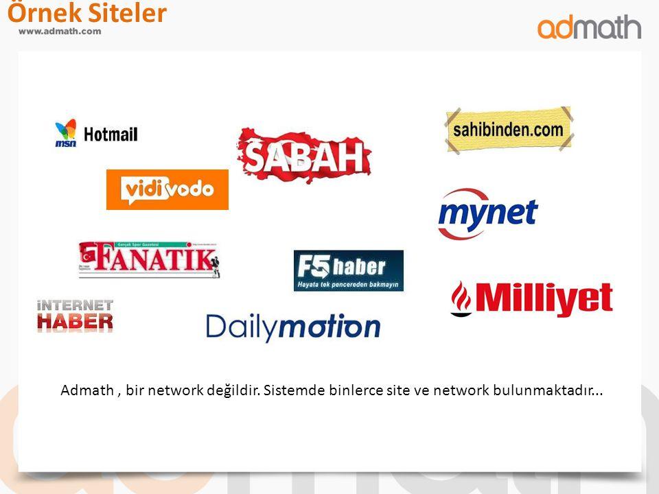 Örnek Siteler Admath, bir network değildir. Sistemde binlerce site ve network bulunmaktadır...
