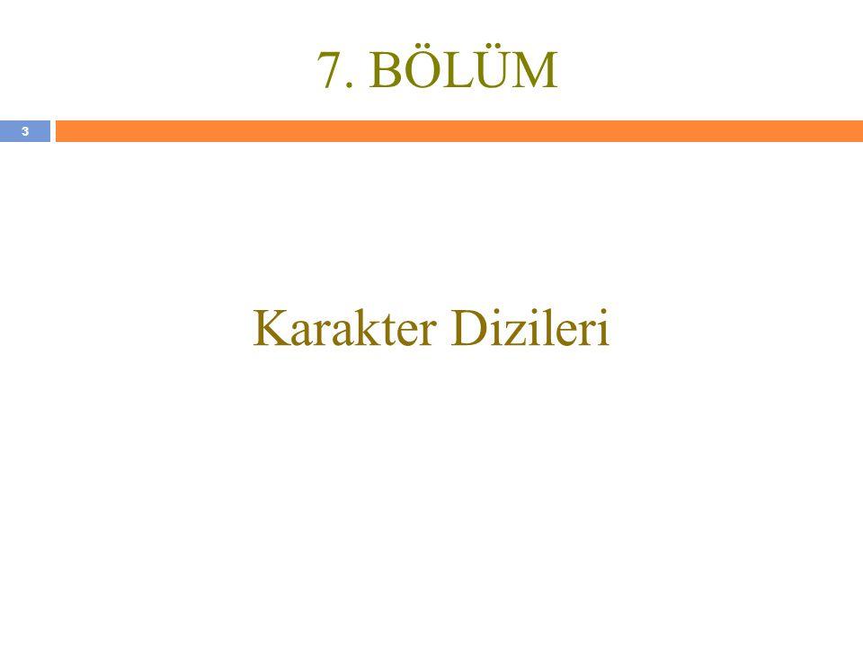 7. BÖLÜM Karakter Dizileri 3