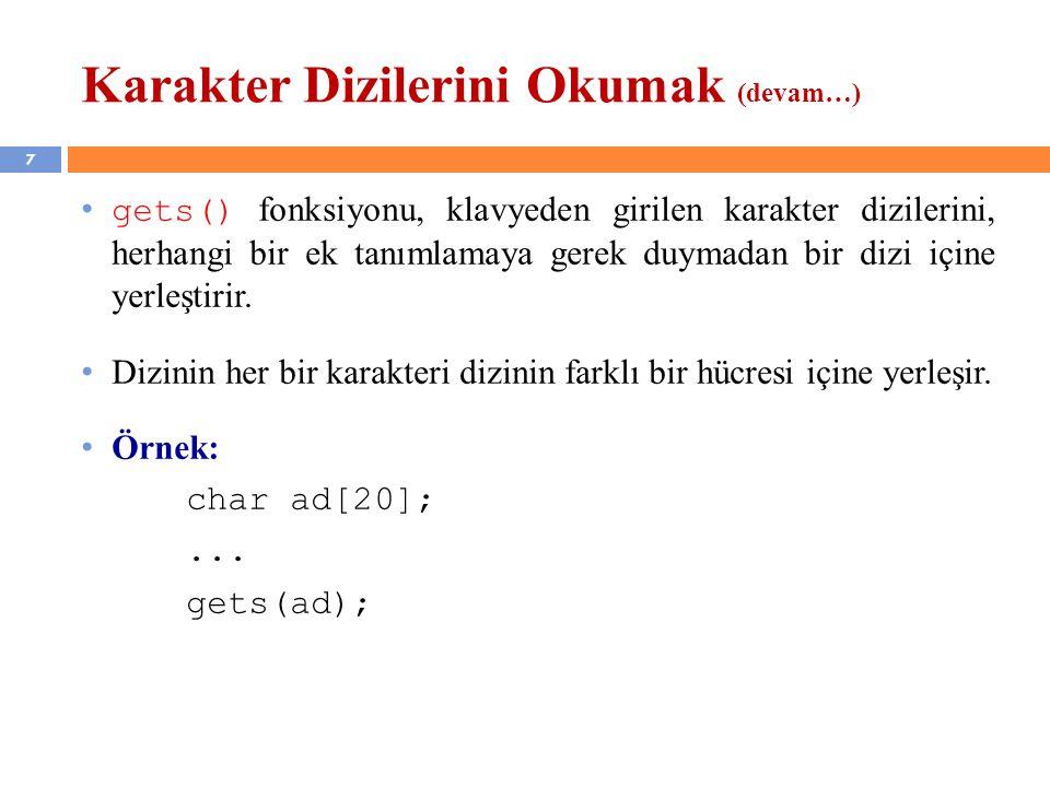 18 KAYNAKLAR N.Ercil Çağıltay ve ark., C DERSİ PROGRAMLAMAYA GİRİŞ, Ada Matbaacılık, ANKARA; 2009.