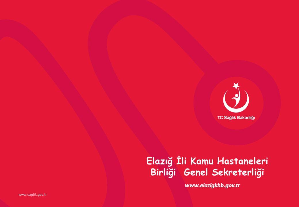 Elazığ İli Kamu Hastaneleri Birliği Genel Sekreterliği www.elazigkhb.gov.tr