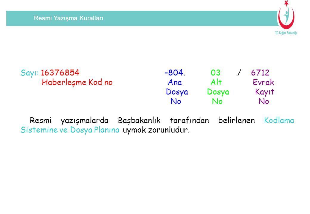 Resmi Yazışma Kuralları Sayı: 16376854 –804.