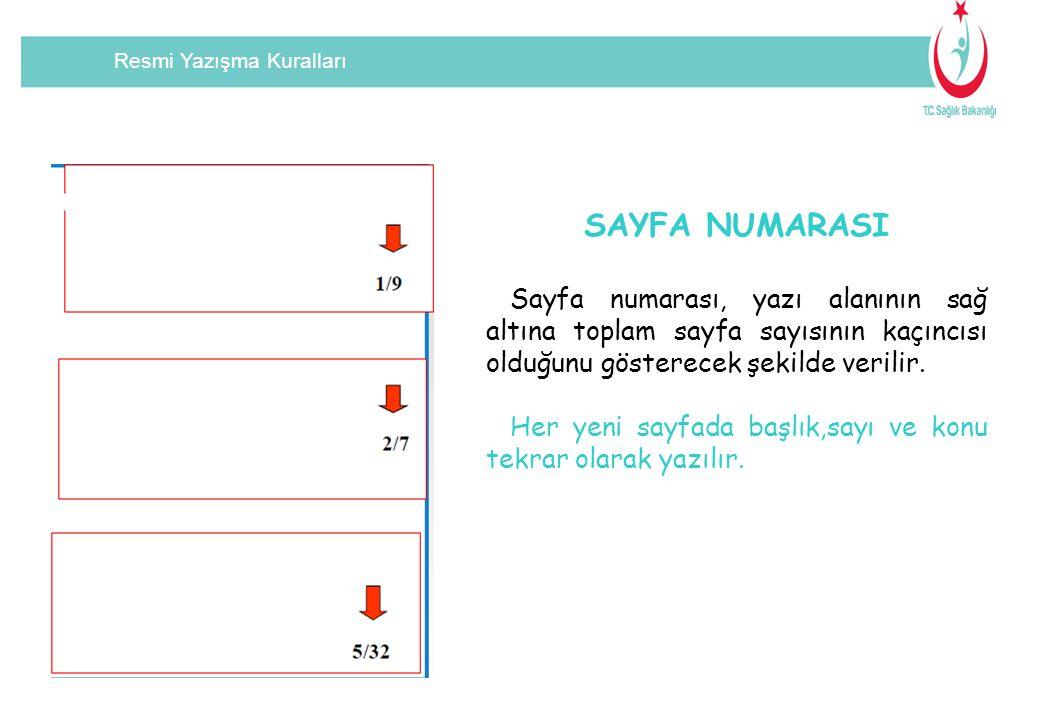 SAYFA NUMARASI Sayfa numarası, yazı alanının sağ altına toplam sayfa sayısının kaçıncısı olduğunu gösterecek şekilde verilir.