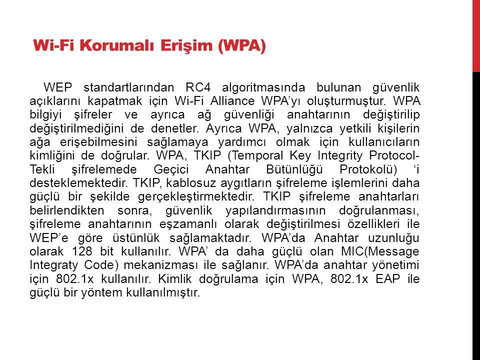 Wi-Fi Korumalı Erişim (WPA) WEP standartlarından RC4 algoritmasında bulunan güvenlik açıklarını kapatmak için Wi-Fi Alliance WPA'yı oluşturmuştur. WPA