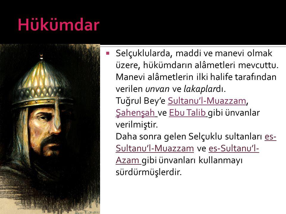  Manevi hükümdar alametlerinden bir diğeri ise 'hutbe' idi.