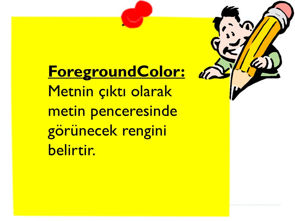 ForegroundColor  İ şte, ForegroundColor özelli ğ i için geçerli olan de ğ erlerin bir listesi.