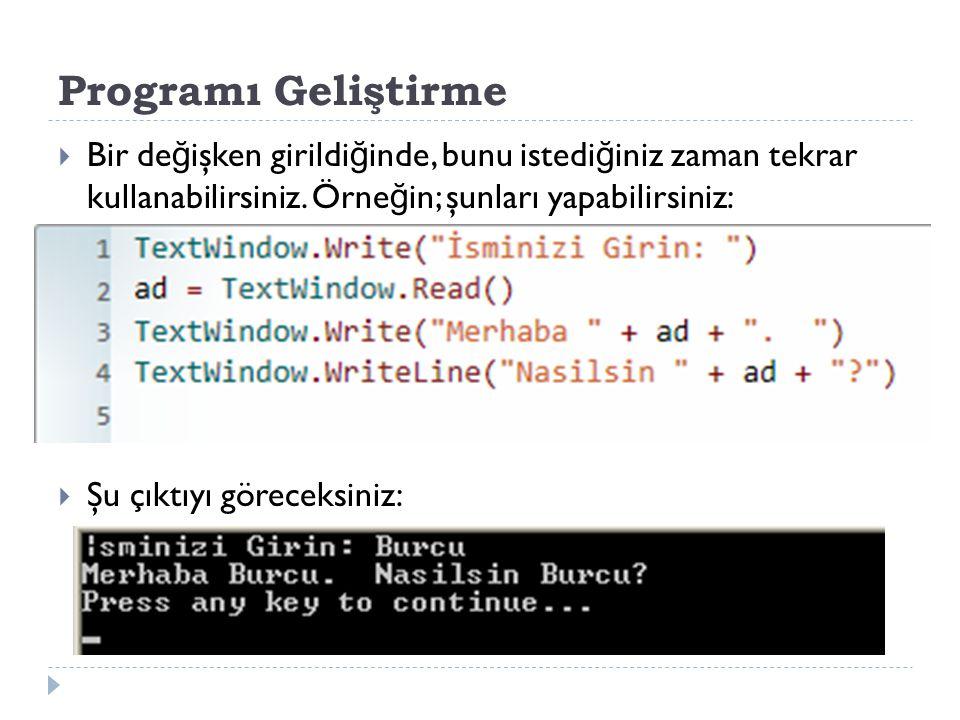 Write  Tıpkı WriteLine gibi, Write da TextWindow'da (Konsol) bir di ğ er işlemdir.