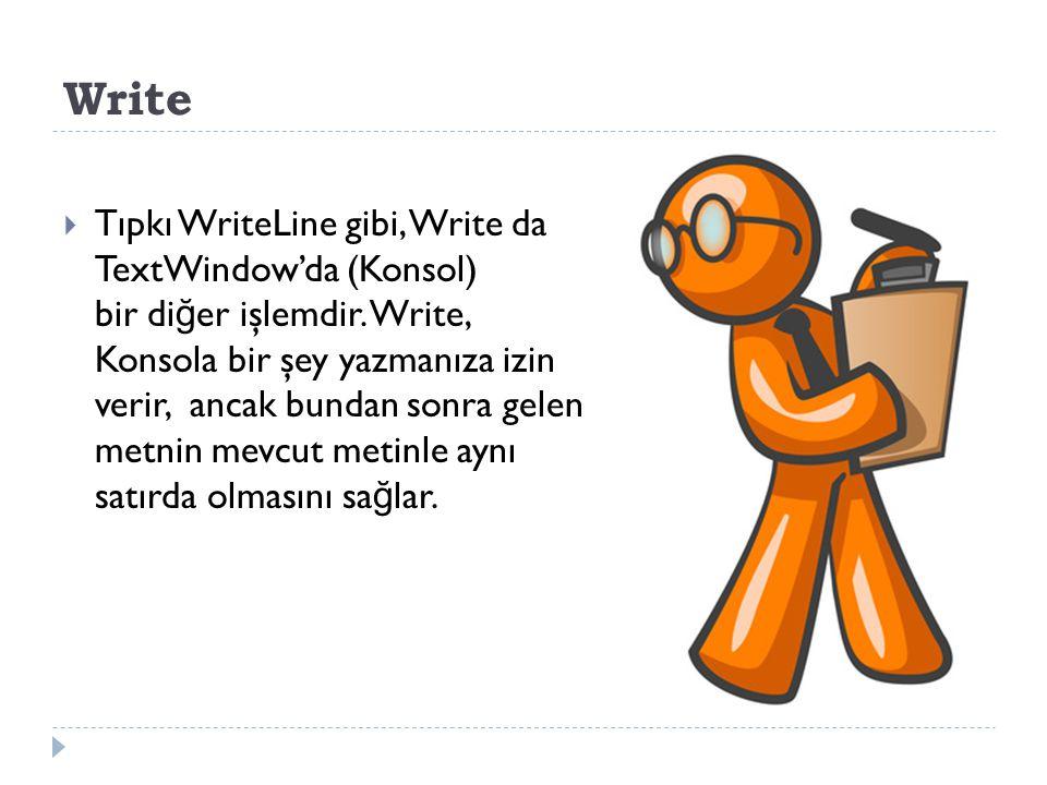 Write: Metin penceresine metin ya da sayı yazar.
