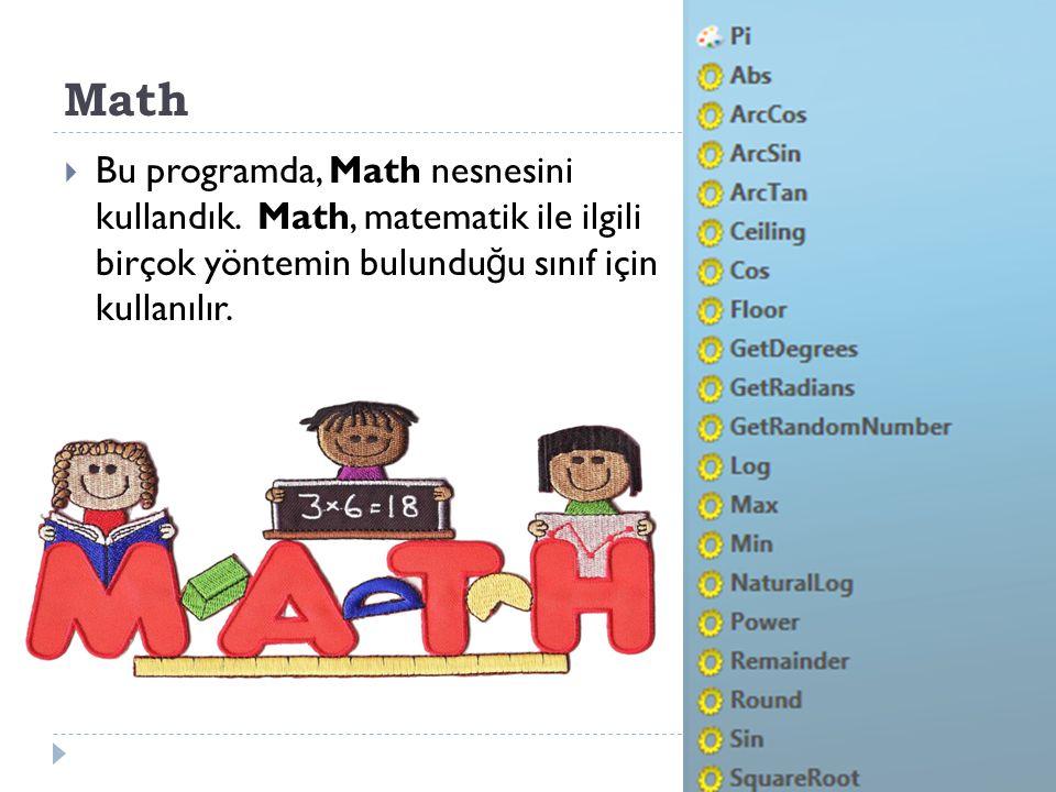 Math: Matematik ile ilgili birçok yöntemin bulundu ğ u sınıf için kullanılır.