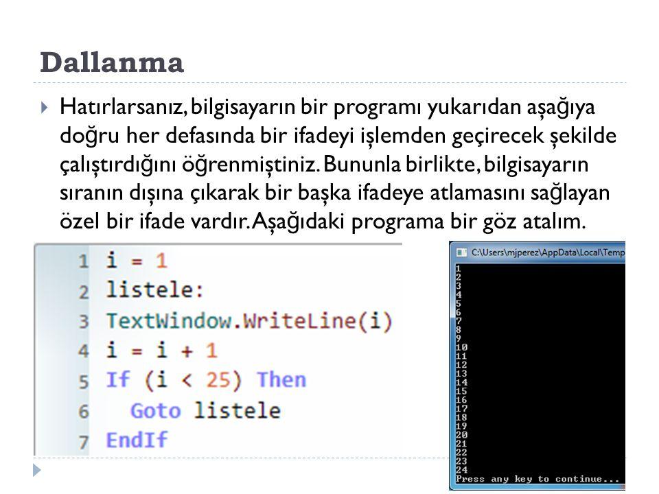 Dallanma  Örnek: 1'den 25'e kadar sayıları alt alta yazdıran program