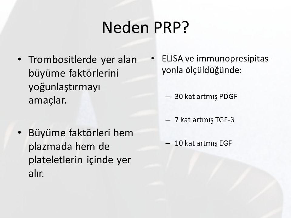 Neden PRP? Trombositlerde yer alan büyüme faktörlerini yoğunlaştırmayı amaçlar. Büyüme faktörleri hem plazmada hem de plateletlerin içinde yer alır. E