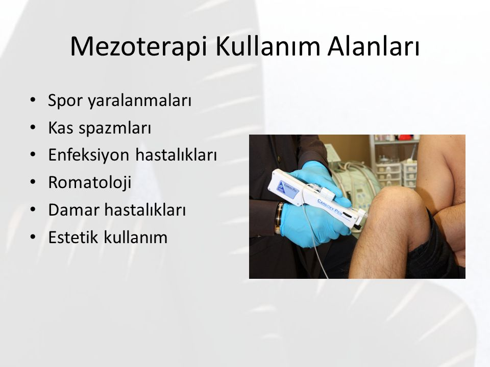 Mezoterapi Kullanım Alanları Spor yaralanmaları Kas spazmları Enfeksiyon hastalıkları Romatoloji Damar hastalıkları Estetik kullanım