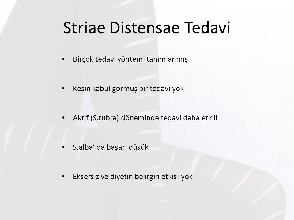 Striae Distensae Tedavi Birçok tedavi yöntemi tanımlanmış Kesin kabul görmüş bir tedavi yok Aktif (S.rubra) döneminde tedavi daha etkili S.alba' da ba