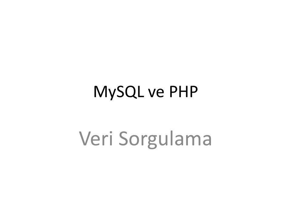 PHP-MySQL Veritabanı Bağlantısı mysql_connect(MySQLServerAdresi, KullanıcıAdı, KullanıcıŞifresi) $baglan = mysql_connect( localhost , root , toor ); Not : mysql_connect() fonksiyonu bir bağlantı numarası döndürür.