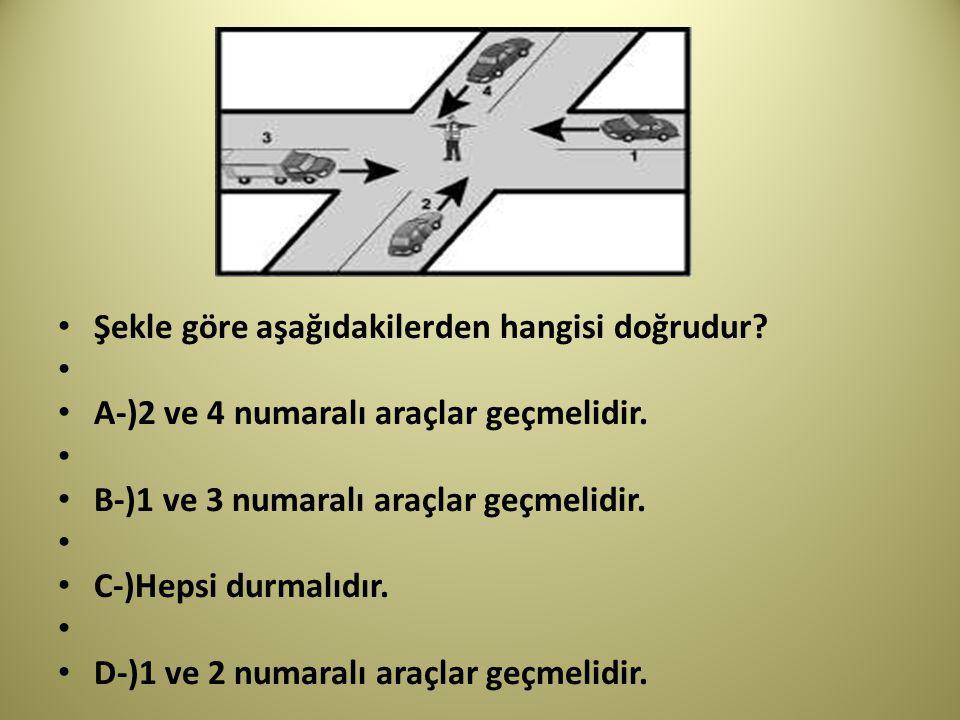 Şekle göre aşağıdakilerden hangisi doğrudur.A-)2 ve 4 numaralı araçlar geçmelidir.