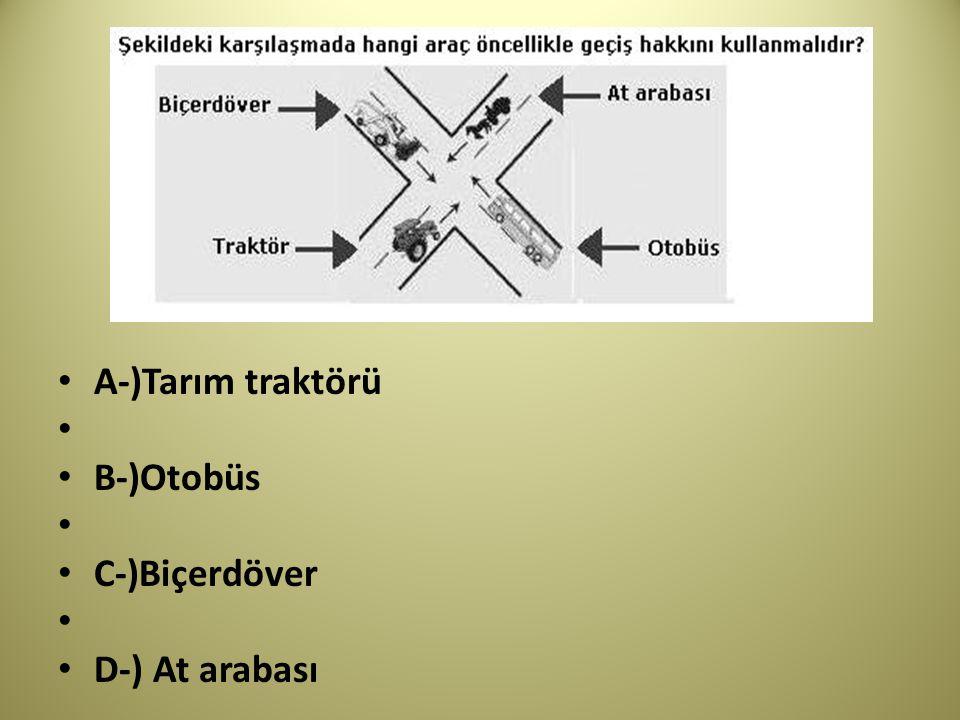 A-)Tarım traktörü B-)Otobüs C-)Biçerdöver D-) At arabası
