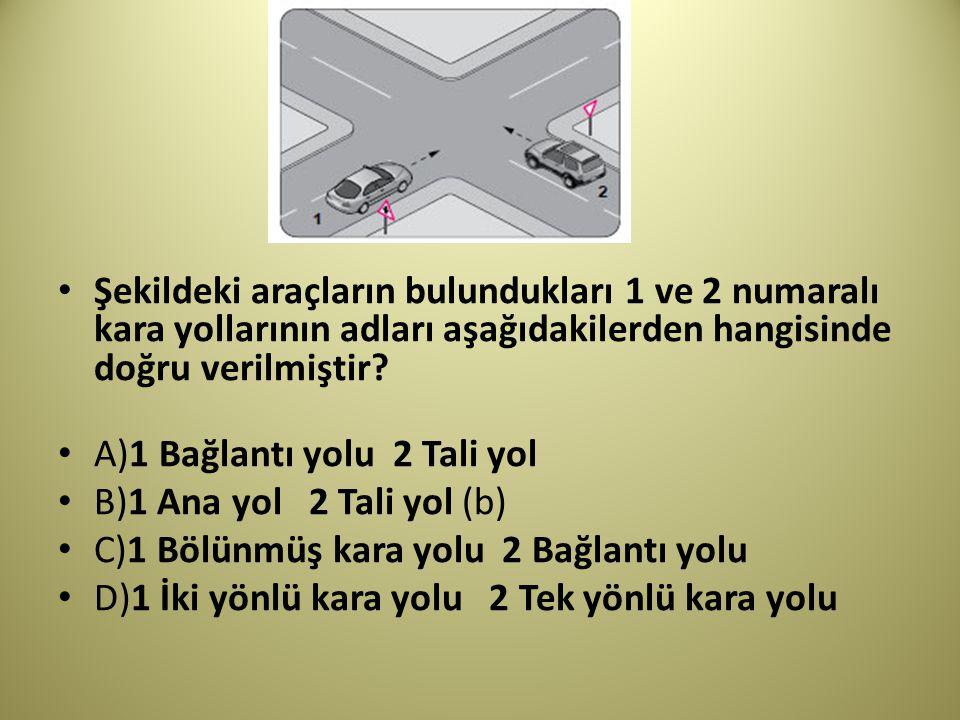Şekildeki araçların bulundukları 1 ve 2 numaralı kara yollarının adları aşağıdakilerden hangisinde doğru verilmiştir.