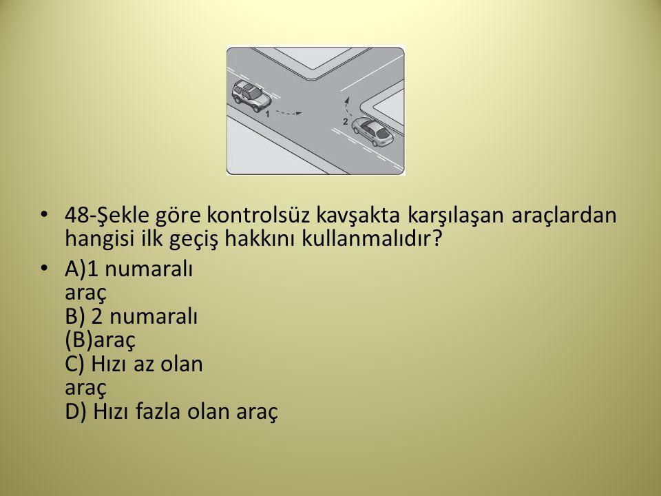 48-Şekle göre kontrolsüz kavşakta karşılaşan araçlardan hangisi ilk geçiş hakkını kullanmalıdır.