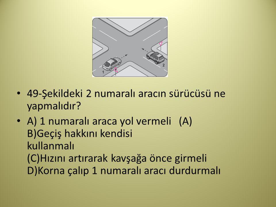 49-Şekildeki 2 numaralı aracın sürücüsü ne yapmalıdır.
