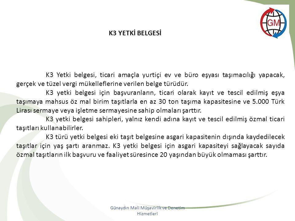 K3 YETKİ BELGESİ K3 Yetki belgesi, ticari amaçla yurtiçi ev ve büro eşyası taşımacılığı yapacak, gerçek ve tüzel vergi mükelleflerine verilen belge tü