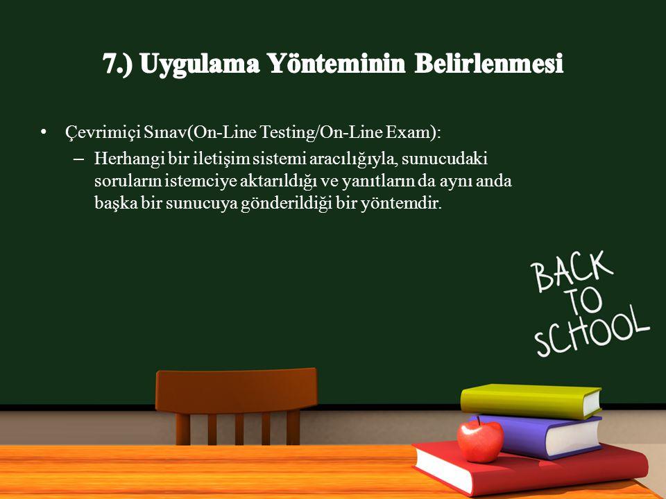 www.free-ppt-templates.com Çevrimiçi Sınav(On-Line Testing/On-Line Exam): – Herhangi bir iletişim sistemi aracılığıyla, sunucudaki soruların istemciye aktarıldığı ve yanıtların da aynı anda başka bir sunucuya gönderildiği bir yöntemdir.