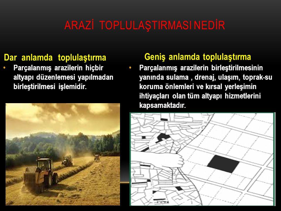 Parçalanmış arazilerin hiçbir altyapı düzenlemesi yapılmadan birleştirilmesi işlemidir. Parçalanmış arazilerin birleştirilmesinin yanında sulama, dren