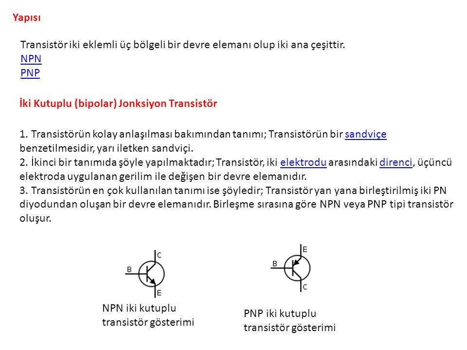 Yapısı Transistör iki eklemli üç bölgeli bir devre elemanı olup iki ana çeşittir. NPN PNP İki Kutuplu (bipolar) Jonksiyon Transistör 1. Transistörün k