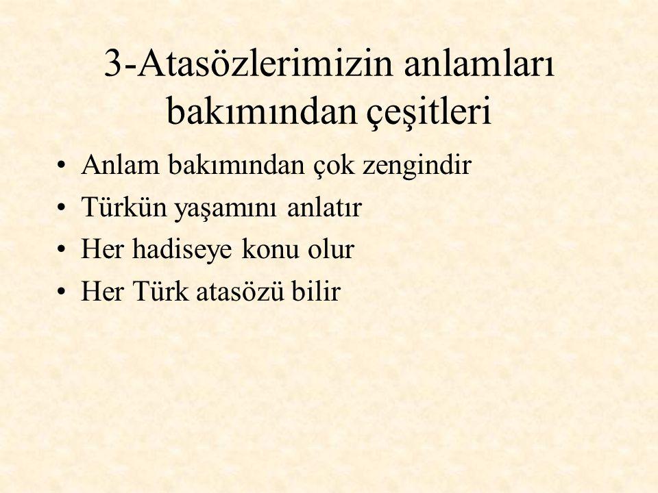 3ş- Türk özürlülüğe müsamahalıdır: Ölü için bir gün ağla deli için her gün ağla.