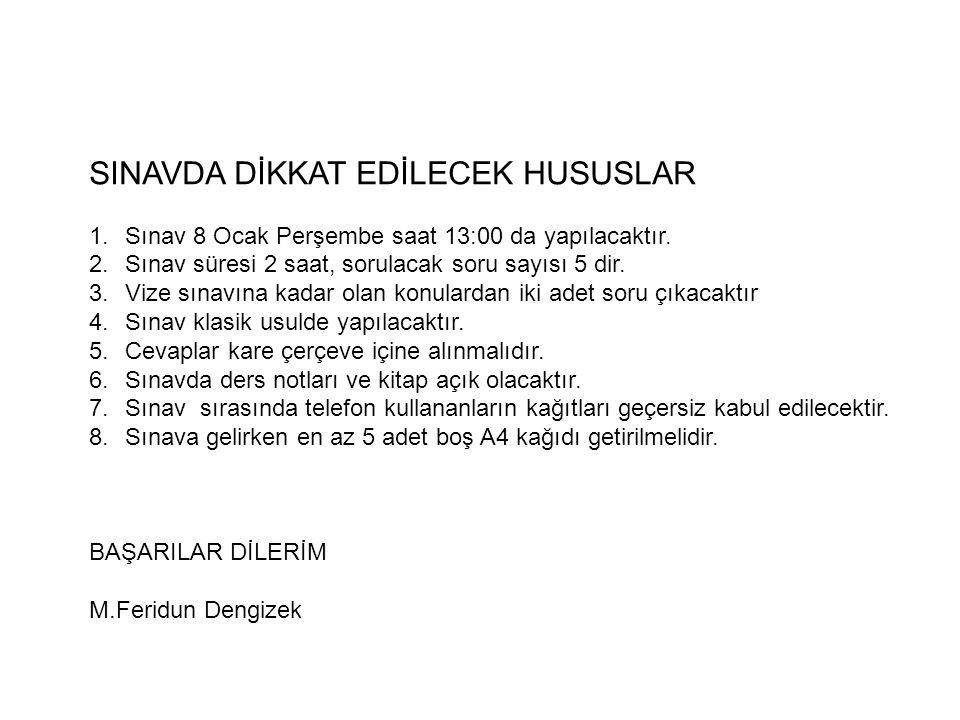 SINAVDA DİKKAT EDİLECEK HUSUSLAR 1.Sınav 8 Ocak Perşembe saat 13:00 da yapılacaktır.
