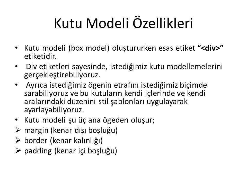 """Kutu Modeli Özellikleri Kutu modeli (box model) oluştururken esas etiket """" """" etiketidir. Div etiketleri sayesinde, istediğimiz kutu modellemelerini ge"""