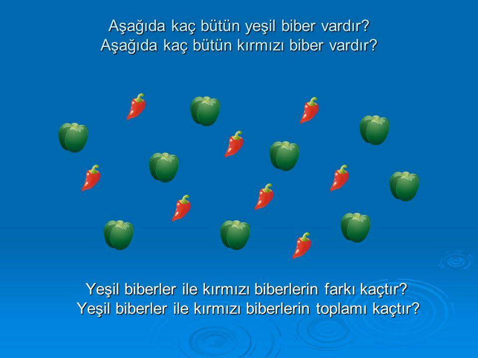 Aşağıda kaç bütün yeşil biber vardır.Aşağıda kaç bütün kırmızı biber vardır.