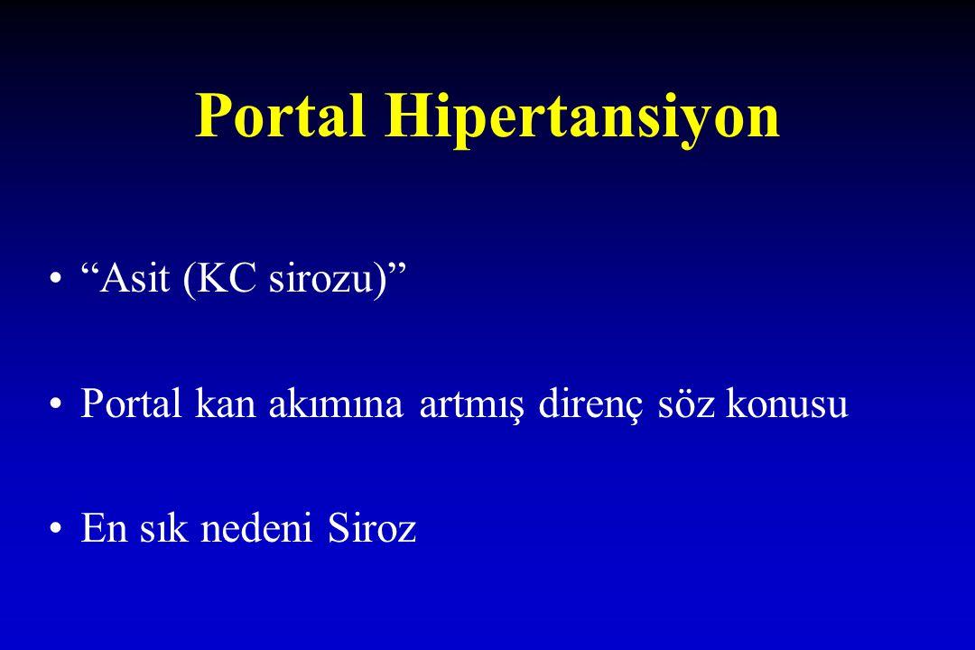 "Portal Hipertansiyon ""Asit (KC sirozu)"" Portal kan akımına artmış direnç söz konusu En sık nedeni Siroz"