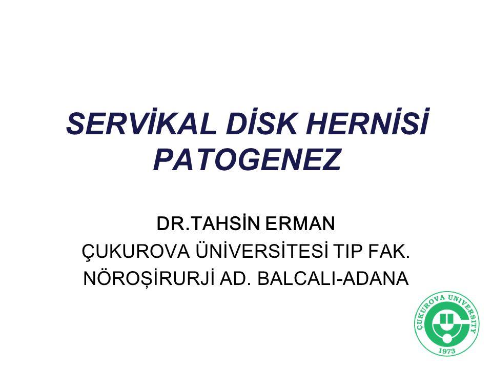 ÖĞRENİM HEDEFLERİ İntervertebral diskin yapısı İntervertebral disk dejenerasyonu fizyopatolojisi Servikal disk hernisinin patogenezi
