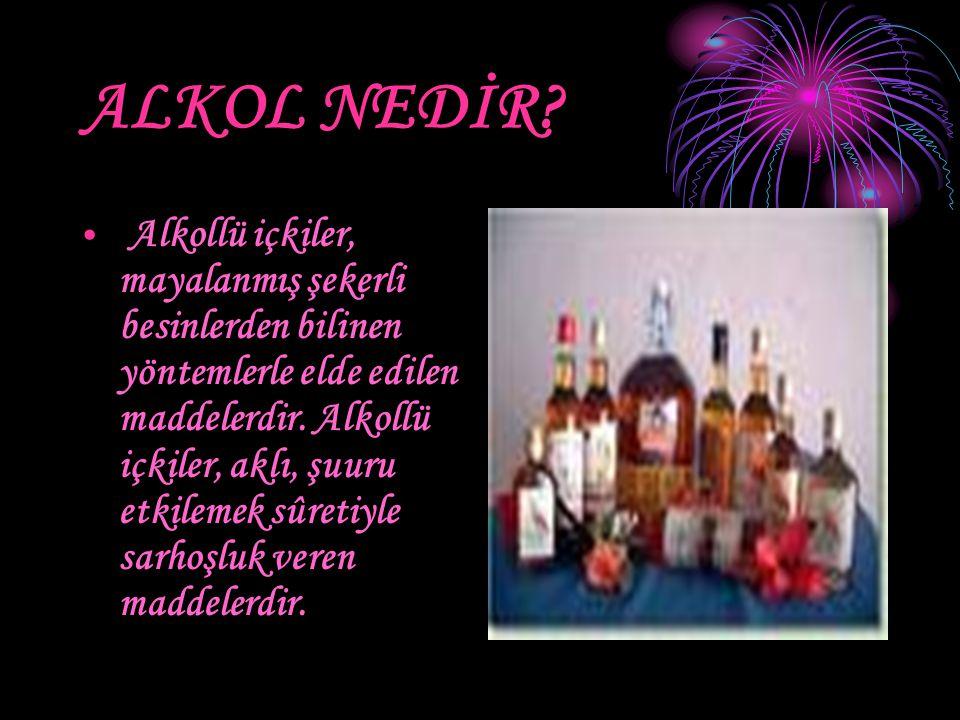 ALKOL NEDİR? Alkollü içkiler, mayalanmış şekerli besinlerden bilinen yöntemlerle elde edilen maddelerdir. Alkollü içkiler, aklı, şuuru etkilemek sûret