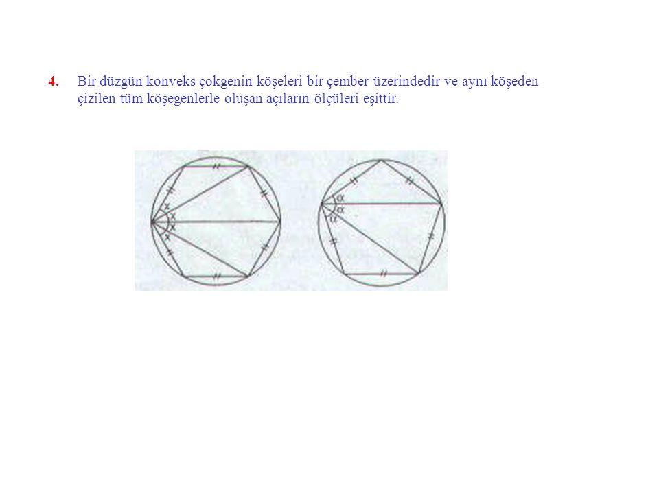 3.Düzgün çokgenlerde kenar sayısı çift sayı ise karşılıklı kenarlar paralel olur.